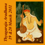 Sri Thyagaraja Aradhana 2011: 2 day event program